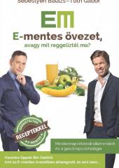 Sebestyén Balázs -Tóth Gábor: E-mentes övezet 1., avagy mit reggeliztél ma?