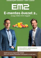 Sebestyén Balázs - Tóth Gábor: E-mentes övezet 2., avagy több mint reggeli